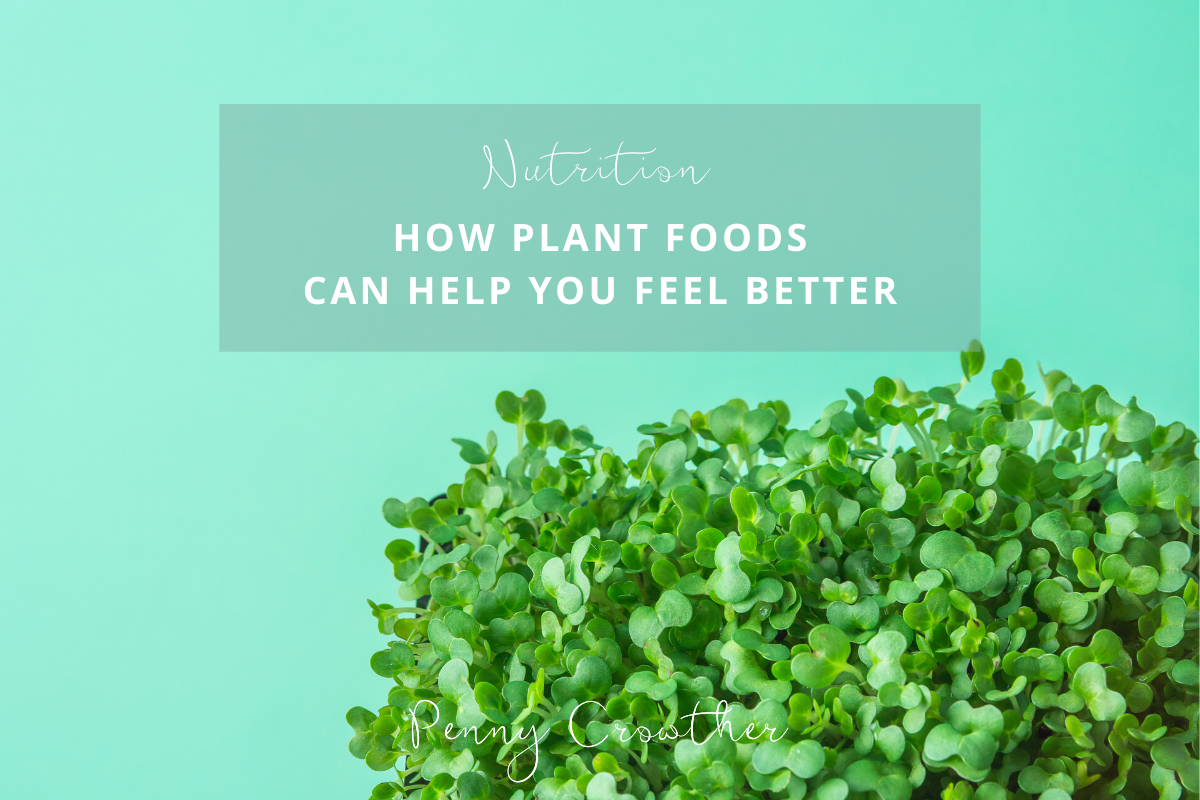 How Plant Foods Can Make You Feel Better